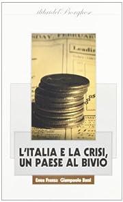L'Italia e la crisi. Un paese al bivio