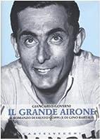 Il grande Airone. Il romanzo di Fausto Coppi…