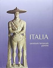 Italia omnium terrarum parens: civilta degli…
