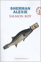 Salmon boy by Sherman Alexie
