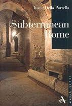 Subterranean Rome (I Piccoli Di Arsenale) by…