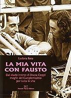 La mia vita con Fausto : dal diario intimo…