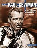 Paul Newman da Hollywood a Indianapolis / Matt Stone e Preston Lerner ; traduzione: Diana Calarco
