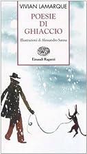 Poesie di ghiaccio by Vivian Lamarque