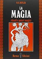 La magia. Rituali e poteri magici by W. E.…