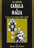 Cabala e magia. L'antica arte magica della…