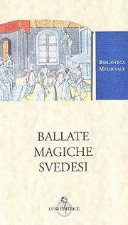 Ballate magiche svedesi. Testo svedese a…