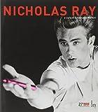 Nicholas Ray / a cura di Emanuela Martini