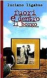 Fuori e dentro il Borgo (1997) (Book) written by Luciano Ligabue
