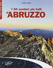 I 50 sentieri più belli d'Abruzzo av…