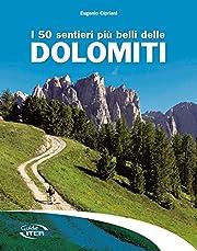 I 50 sentieri più belli delle Dolomiti av…