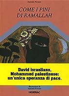 Come i pini di Ramallah by Antonio Ferrara