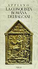 La conquista romana dei Balcani: Libro…