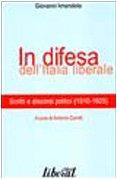 In difesa dell'Italia liberale by Giovanni…