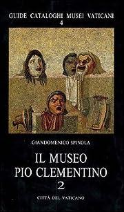 Il museo Pio Clementino: 2 de Giandomenico…