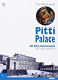 Pitti Palace : all the museums, all the works : the official guide / edited by Marco Chiarini ; translation, Anthony Cafazzo, Richard Fowler