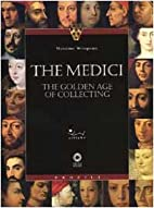 The Medici: The Golden Age of Collecting by…