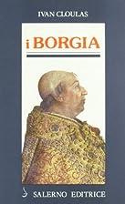 I ‰Borgia by Ivan Cloulas