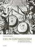 Cieli in contraddizione : Giovanni Battista Riccioli e il terzo sistema del mondo / Flavia Marcacci