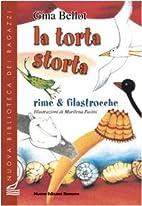La torta storta: rime & filastrocche by Gina…
