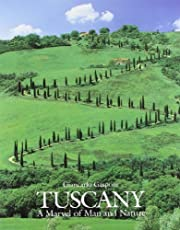 Tuscany : A Marvel of Man and Nature por…