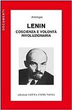 Lenin. Coscienza e volontà rivoluzionaria…