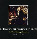 La leggenda del pianista sull'oceano : un film di Giuseppe Tornatore / fotografie di Sergio Strizzi