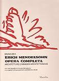 Erich Mendelsohn : opera completa : architetture e immagini architettoniche / Bruno Zevi ; con note biografiche di Louise Mendelsohn e un capitolo sull'espressionismo architettonico attuale