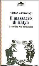 Il massacro di Katyn : il crimine e la…