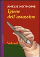 Igiene dell'assassino by Amelie Nothomb