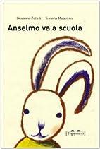 Anselmo va a scuola by Giovanna Zoboli