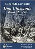 Don Chisciotte della Mancia / Miguel de Cervantes ; lettura interpretata da Claudio Carini ; trad. Claudio Carini