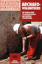 Archaeo-Volunteers: The World Guide to…
