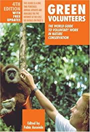 Green Volunteers: The World Guide to…