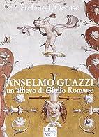 Anselmo Guazzi: un allievo di Giulio Romano…