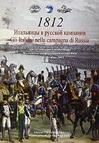 Gli italiani nella campagna di Russia 1812:…