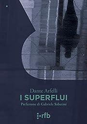 I superflui av Dante Arfelli