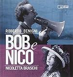 Bob e Nico : Roberto Benigni, Nicoletta Braschi / [a cura di Roberto Chiesi]