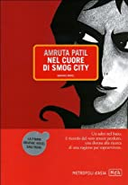 Nel cuore di Smog City by Amruta Patil