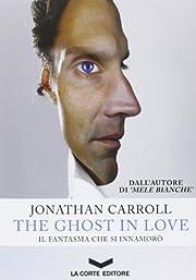 The ghost in love. Il fantasma che si…
