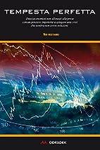 Tempesta perfetta: dieci economisti non…