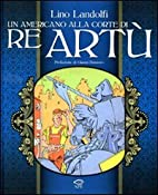 Un americano alla corte di re Artù by Lino…