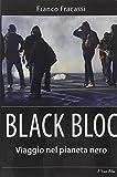 Black bloc : viaggio nel pianeta nero / di Franco Fracassi