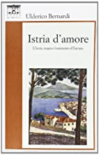 Istria d'amore: l'Istria, magico…