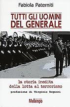 Tutti gli uomini del generale. La storia…