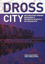 Dross City. Metabolismo urbano e progetto di…
