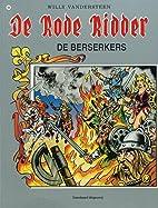 De berserkers by Karel Biddeloo