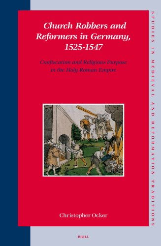 PDF] Church Robbers and Reformers in Germany, 1525-1547