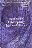 Handbook of contemporary Japanese religions / edited by Inken Prohl and John Nelson