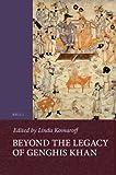 Beyond the legacy of Genghis Khan / edited by Linda Komaroff